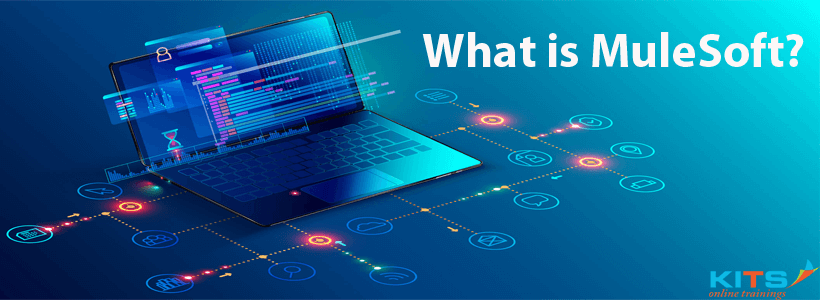 What is MuleSoft? | KITS Online Trainings