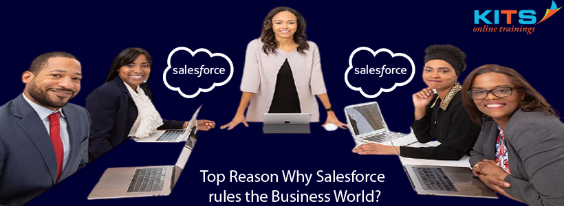 Top reasons why Salesforce rules the Business World? | KITS Online Trainings