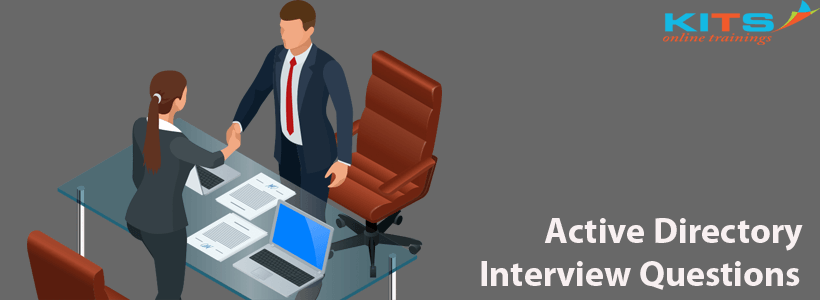 Active Directory Interview Questions | KITS Online Trainings