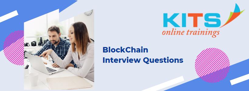 BlockChain Interview Questions | KITS Online Trainings