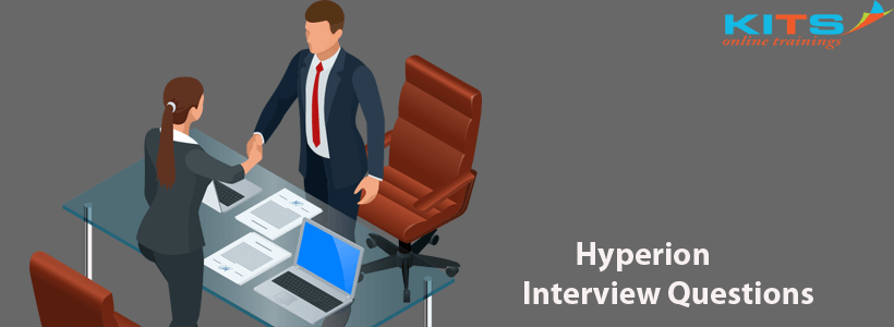 Hyperion Interview Questions | KITS Online Trainings