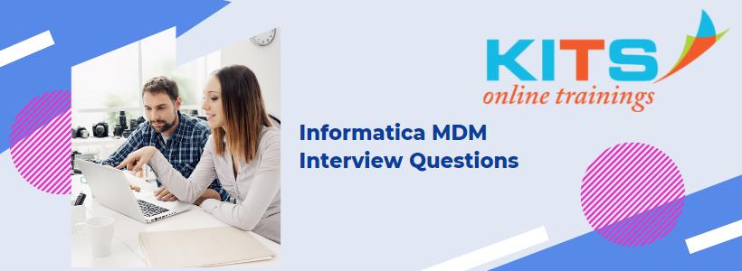 Informatica MDM Interview Questions