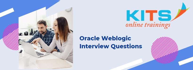 Oracle Weblogic Interview Questions | KITS Online Trainings
