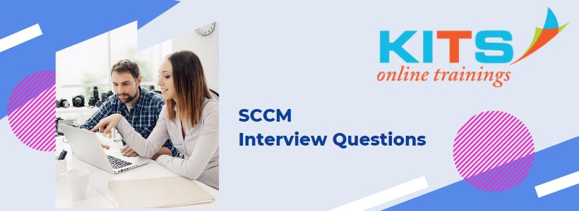 SCCM Interview Questions | KITS Online Trainings
