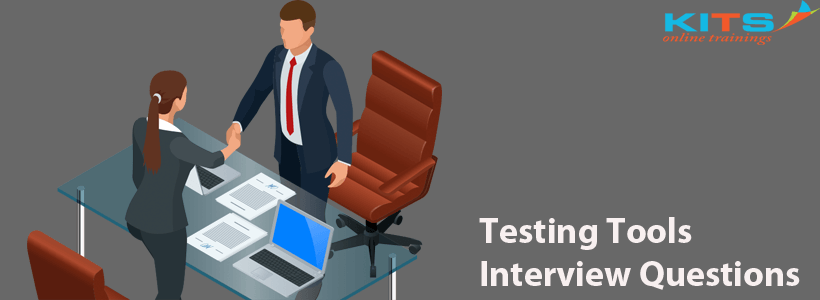 Testing Tools Interview Questions | KITS Online Trainings