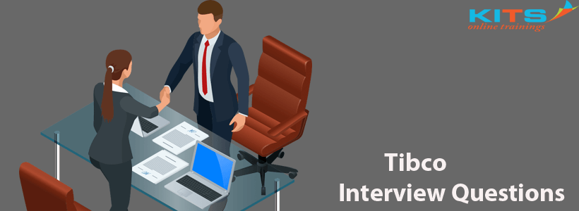 Tibco Interview Questions | KITS Online Trainings