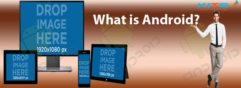 What is Android ? | KITS Online Trainings