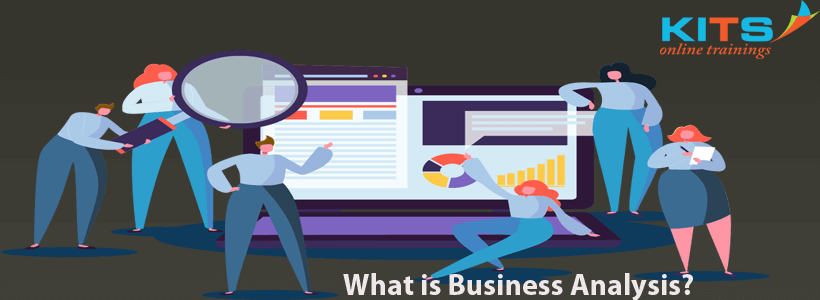 What is Business Analysis? | KITS Online Trainings