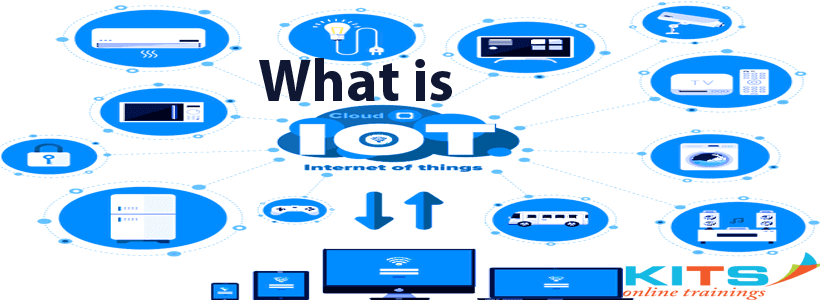 What is IoT? | KITS Online Trainings