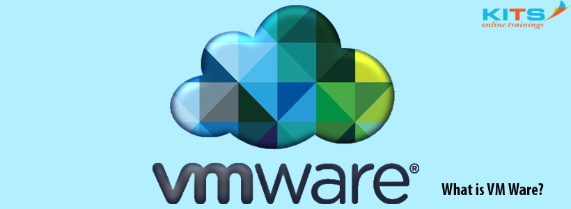 What is VM Ware? | KITS Online Trainings